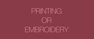 Printing or embroidery